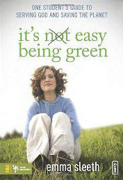 It's Easy Being Green, by Emma Sleeth '10