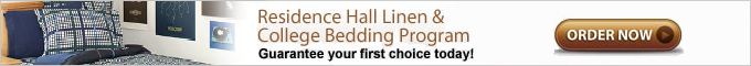 Residence Hall Linen & College Bedding Program. Guarantee your first choice today!